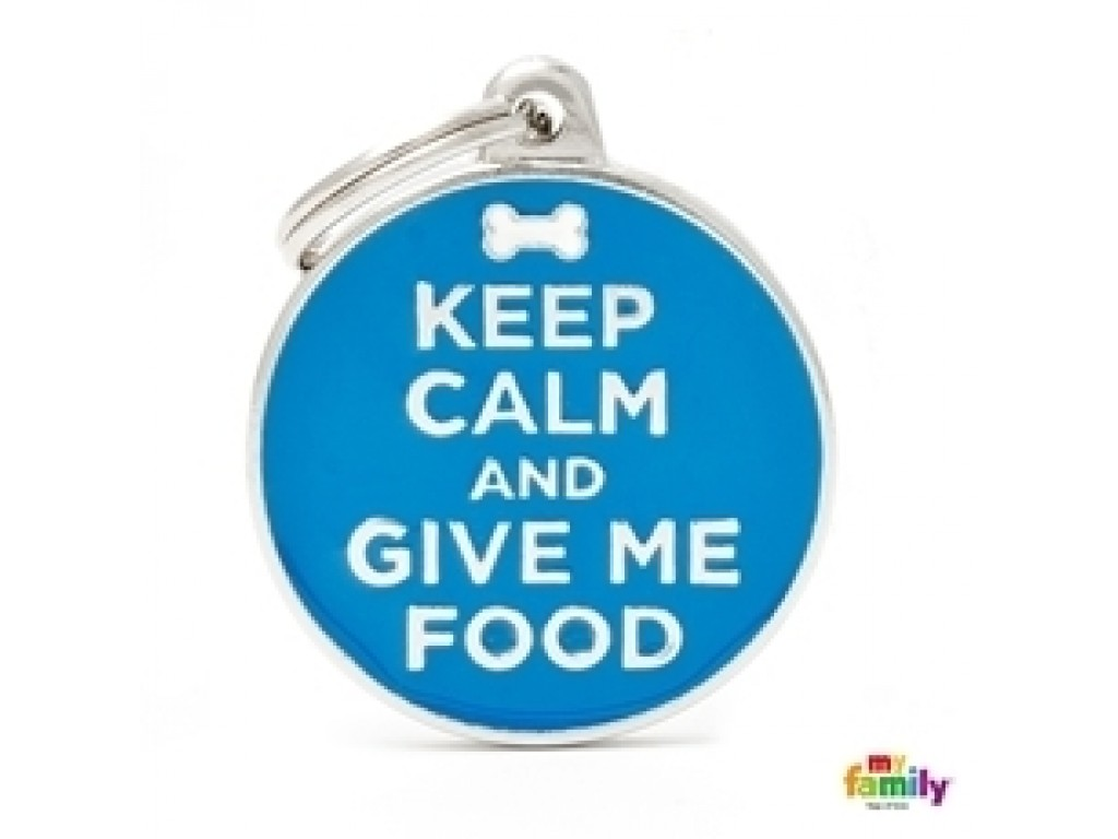 My Family KEEP CALM AND GIVE ME FOOD