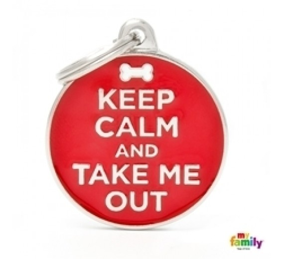 My Family KEEP CALM AND TAKE ME OUT